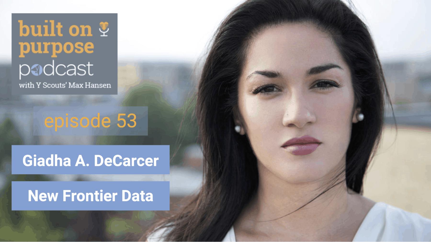 Episode 53 - Giadha A. DeCarcer - New Frontier Data